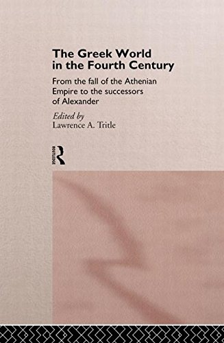 9780415105828: The Greek World in the Fourth Century: From the Fall of the Athenian Empire to the Successors of Alexander