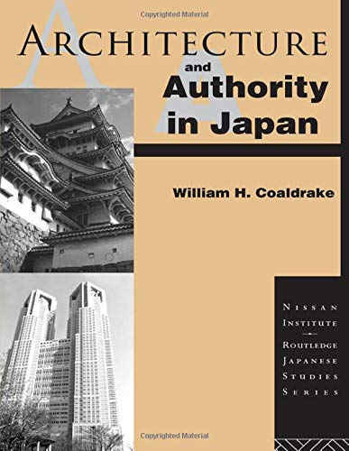 9780415106016: Architecture and Authority in Japan (Nissan Institute/Routledge Japanese Studies)