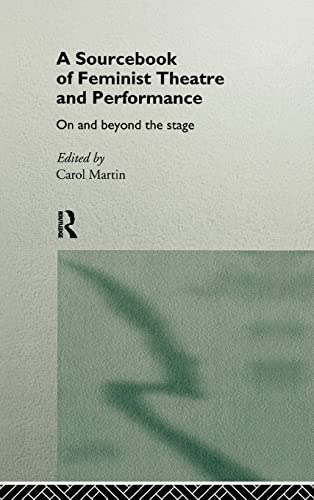 9780415106443: A Sourcebook on Feminist Theatre and Performance: On and Beyond the Stage (Worlds of Performance)