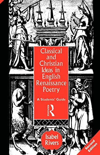 9780415106474: Classical and Christian Ideas in English Renaissance Poetry