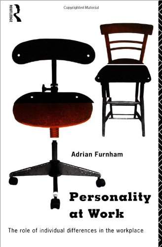 Personality at Work: Individual Differences in the Workplace (0415106486) by Furnham, Adrian