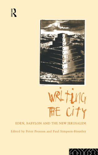Writing the City: Eden, Babylon and the: Preston, Peter &