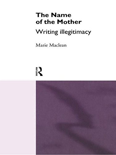9780415106863: The Name of the Mother: Writing Illegitimacy