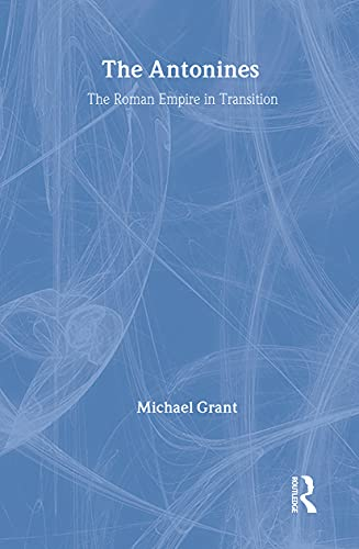 9780415107549: The Antonines: The Roman Empire in Transition
