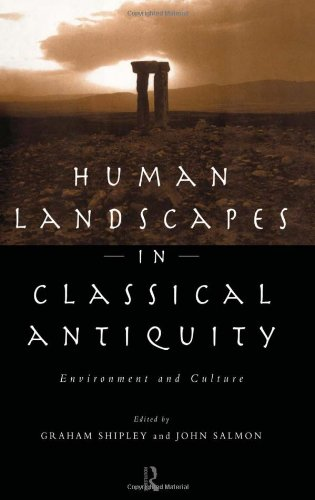 9780415107556: Human Landscapes in Classical Antiquity: Environment and Culture (Leicester-Nottingham Studies in Ancient Society)
