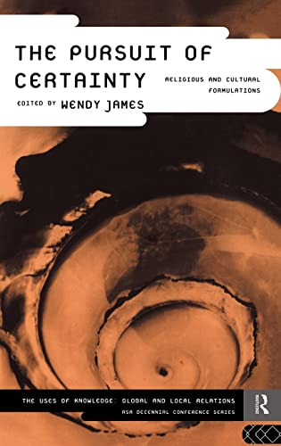 9780415107907: The Pursuit of Certainty: Religious and Cultural Formulations (ASA Decennial Conference Series: The Uses of Knowledge)