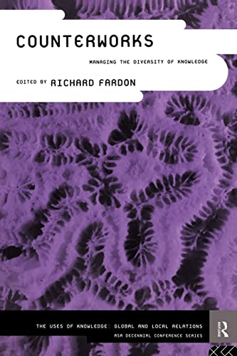 9780415107938: Counterworks: Managing the Diversity of Knowledge (ASA Decennial Conference Series: The Uses of Knowledge)