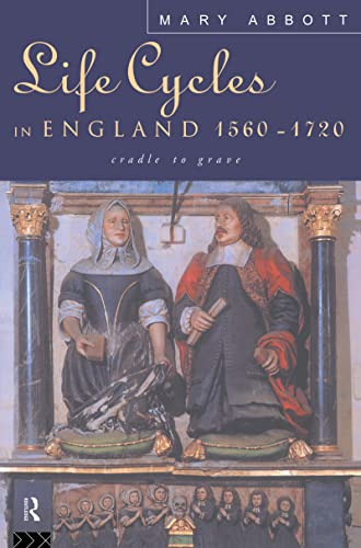 9780415108430: Life Cycles in England 1560-1720: Cradle to Grave