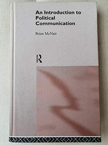 9780415108539: An Introduction to Political Communication (Communication and Society)