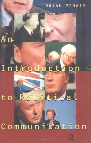 9780415108546: An Introduction to Political Communication (Communication and Society)