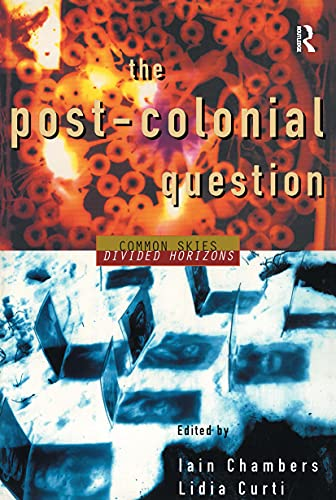 9780415108584: The Postcolonial Question: Common Skies, Divided Horizons