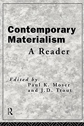 Contemporary Materialism: A Reader: Moser, Paul K.