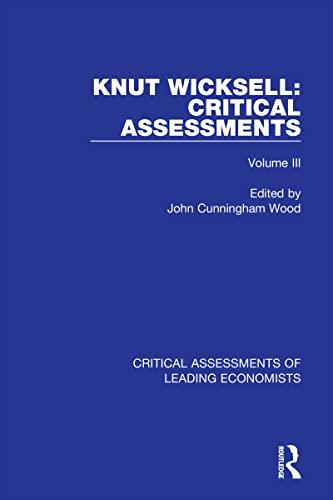 Knut Wicksell: Critical Assessments: Wood, John Cunningham