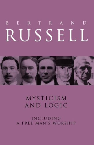 9780415109376: Mysticism and Logic Including A Free Man's Worship