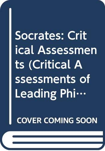 9780415109680: Socrates: Critical Assessments (Critical Assessments of Leading Philosophers)