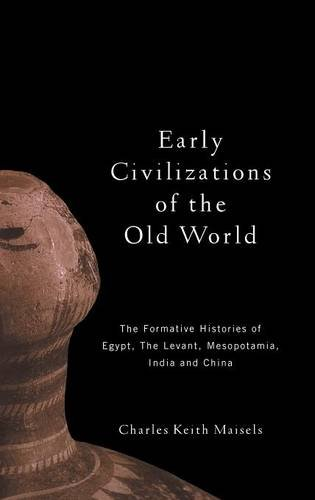 9780415109758: Early Civilizations of the Old World: The Formative Histories of Egypt, The Levant, Mesopotamia, India and China