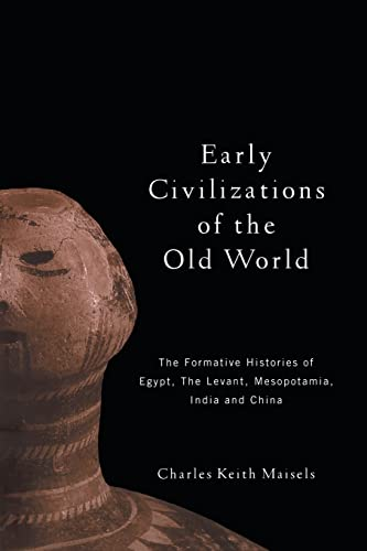 9780415109765: Early Civilizations of the Old World: The Formative Histories of Egypt, The Levant, Mesopotamia, India and China