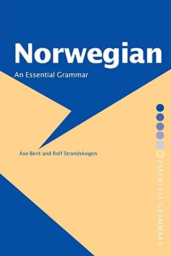 Norwegian: An Essential Grammar (Essential Grammars): Åse-Berit Strandskogen; Rolf Strandskogen