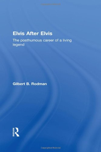 9780415110020: Elvis After Elvis: The Posthumous Career of a Living Legend