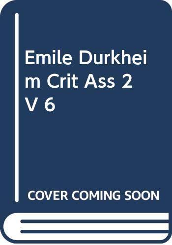 9780415110488: Emile Durkheim Crit Ass 2 V 6