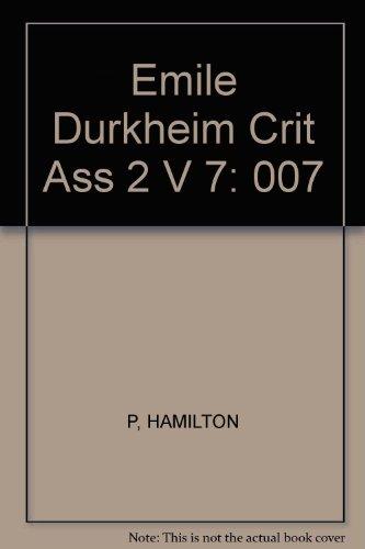 9780415110495: Emile Durkheim: Critical Assessments