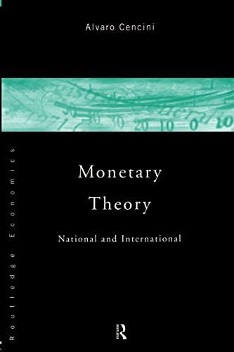 9780415110556: Monetary Theory: National and International