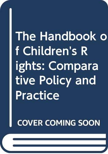 9780415110594: The Handbook of Children's Rights: Comparative Policy and Practice