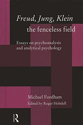 9780415110808: Freud, Jung, Klein - The Fenceless Field: Essays on Psychoanalysis and Analytical Psychology