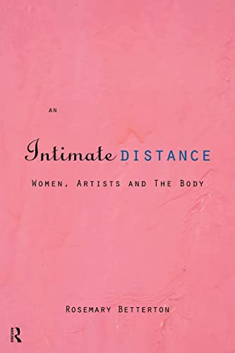 9780415110853: An Intimate Distance: Women, Artists and the Body