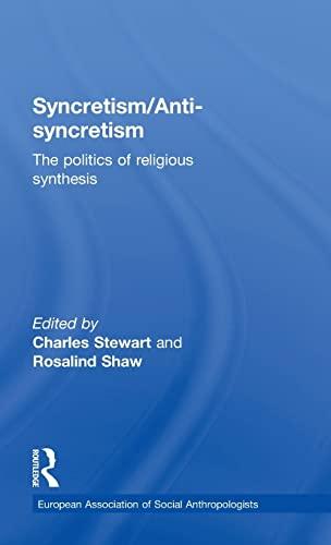 9780415111164: Syncretism/Anti-Syncretism: The Politics of Religious Synthesis (European Association of Social Anthropologists)