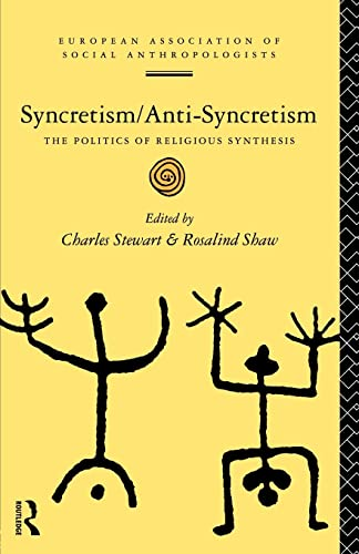 9780415111171: Syncretism/Anti-Syncretism: The Politics of Religious Synthesis