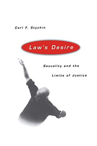 9780415111263: Law's Desire: Sexuality And The Limits Of Justice