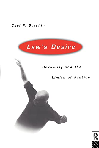 9780415111270: Law's Desire: Sexuality And The Limits Of Justice