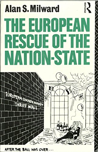 9780415111331: European Rescue of the Nation State