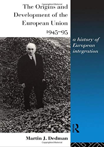 9780415111614: The Origins and Development of the European Union 1945-1995: A History of European Integration