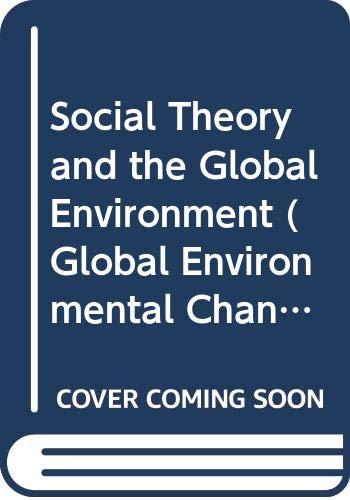 9780415111690: Social Theory and the Global Environment (Global Environmental Change)