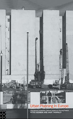 Urban Planning in Europe: International Competition, National Systems and Planning Projects (0415111781) by Newman, Peter; Thornley, Andy
