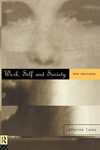9780415112031: Work, Self and Society: After Industrialism