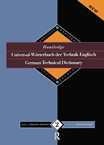 9780415112109: Routledge German Technical Dictionary Universal-Worterbuch der Technik Englisch: Volume 2: English-German/English-Deutsch (Routledge Bilingual Specialist Dictionaries) (Volume 1)