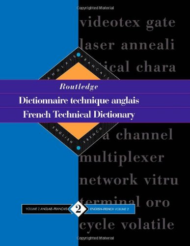 9780415112253: Routledge French Technical Dictionary Dictionnaire technique anglais: Volume 2 English-French/anglais-francais (Routledge Reference) (Volume 1)