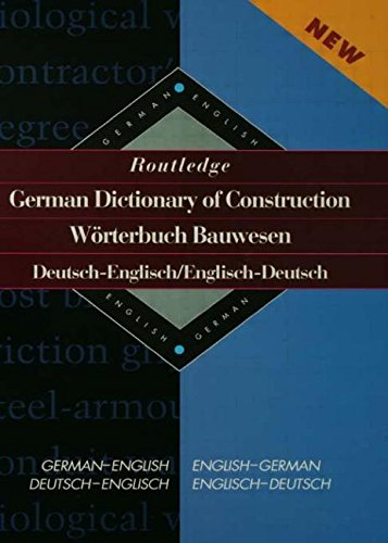 9780415112420: Routledge German Dictionary of Construction Worterbuch Bauwesen: German-English/English-German: Worterbuch Bauwesen Englisch (Routledge Bilingual Specialist Dictionaries)