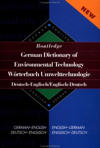 Routledge German Dictionary of Environmental Technology Worterbuch Umwelttechnologie ...