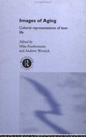 9780415112581: Images of Aging: Cultural Representations of Later Life