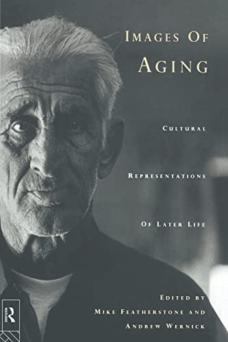 9780415112598: Images of Aging: Cultural Representations of Later Life