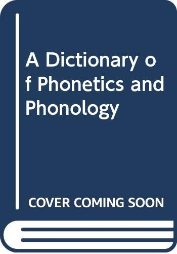 9780415112604: Dictionary of Phonetics and Phonology