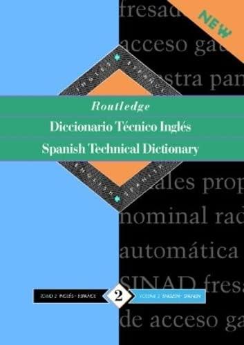 9780415112727: Routledge Spanish Technical Dictionary/Diccionario Técnico Inglés, Vol. 1: Spanish-English/Español-Inglés (Volume 2)