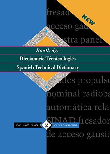 9780415112734: Routledge Spanish Technical Dictionary Diccionario Tecnico Ingles: Routledge Spanish Technical Dictionary Diccionario tecnico inges: Volume 2: ... (Routledge Bilingual Specialist Dictionaries)