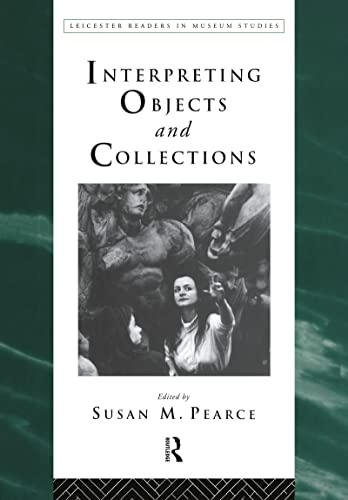 9780415112888: Interpreting Objects and Collections (Leicester Readers in Museum Studies)