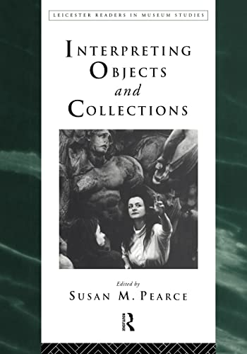 9780415112895: Interpreting Objects and Collections (Leicester Readers in Museum Studies)