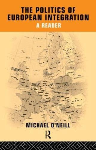 9780415112970: The Politics of European Integration: A Reader